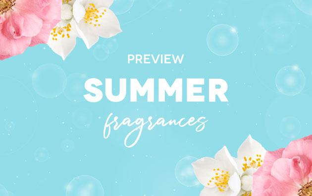 Preview Summer Fragrances
